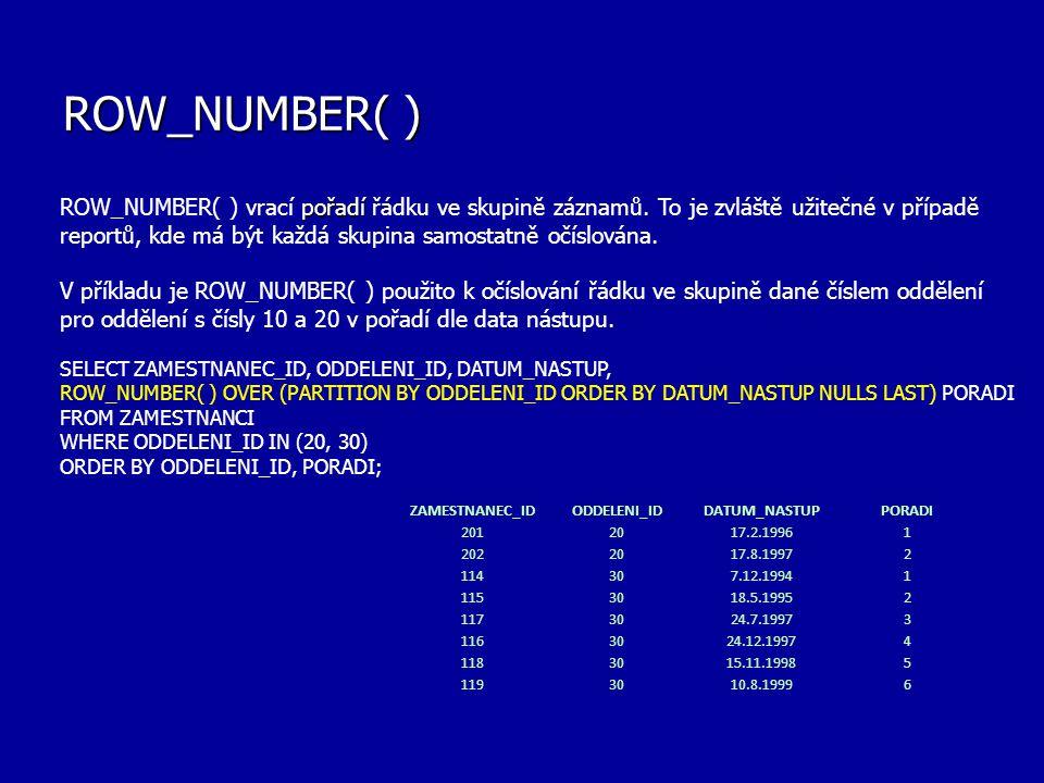 ROW_NUMBER, RANK a DENSE_RANK Tyto funkce vrací celá čísla v závislosti na pořadí řádků.