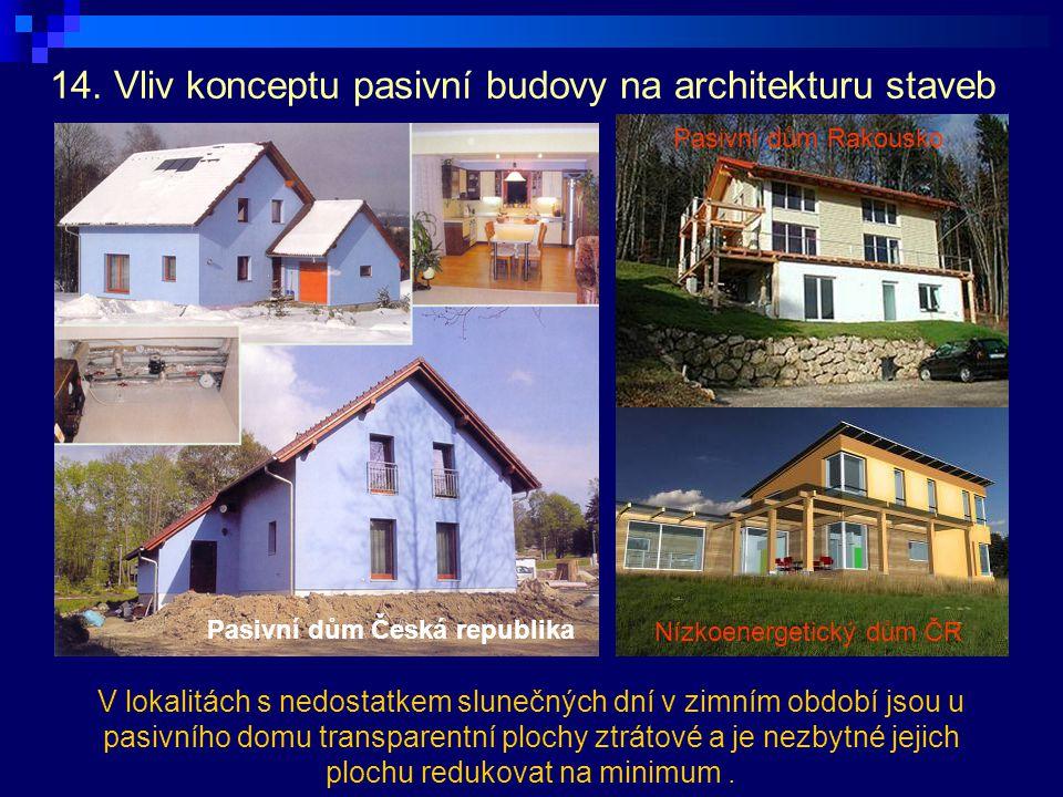 14. Vliv konceptu pasivní budovy na architekturu staveb V lokalitách s nedostatkem slunečných dní v zimním období jsou u pasivního domu transparentní