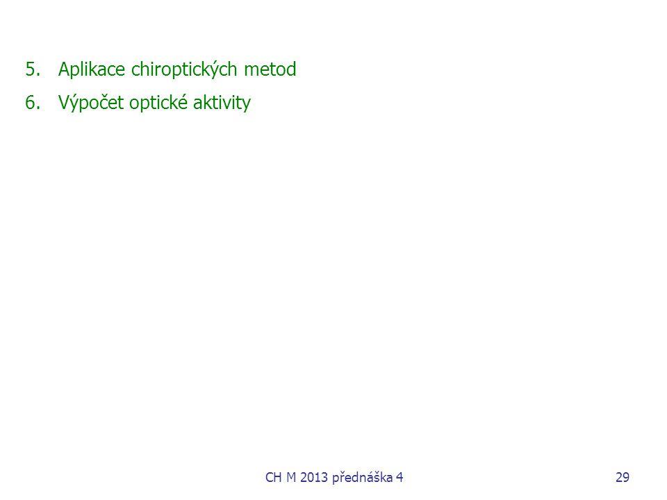 5.Aplikace chiroptických metod 6.Výpočet optické aktivity CH M 2013 přednáška 429