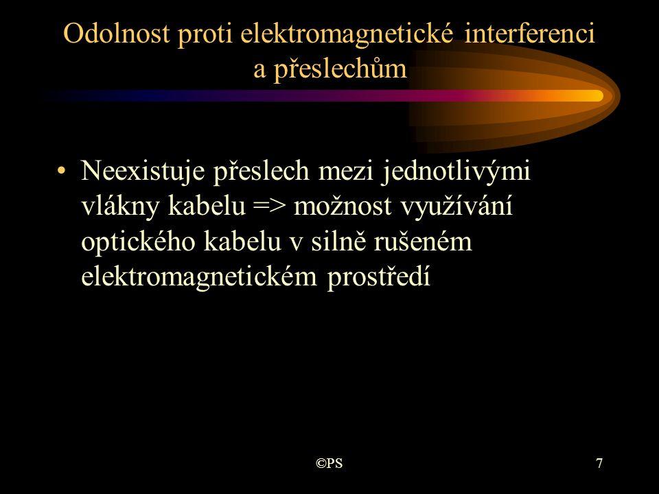 ©PS7 Odolnost proti elektromagnetické interferenci a přeslechům •Neexistuje přeslech mezi jednotlivými vlákny kabelu => možnost využívání optického ka