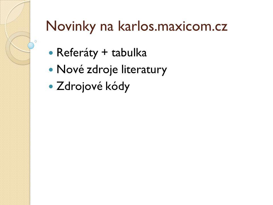 Novinky na karlos.maxicom.cz  Referáty + tabulka  Nové zdroje literatury  Zdrojové kódy