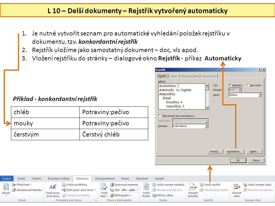 L 10 – Delší dokumenty – Rejstřík vytvořený automaticky 1.Je nutné vytvořit seznam pro automatické vyhledání položek rejstříku v dokumentu, tzv. konko