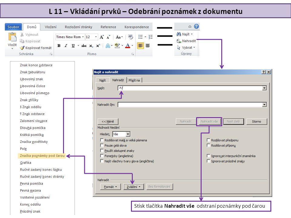 L 11 – Vkládání prvků – Odebrání poznámek z dokumentu ^f Stisk tlačítka Nahradit vše odstraní poznámky pod čarou