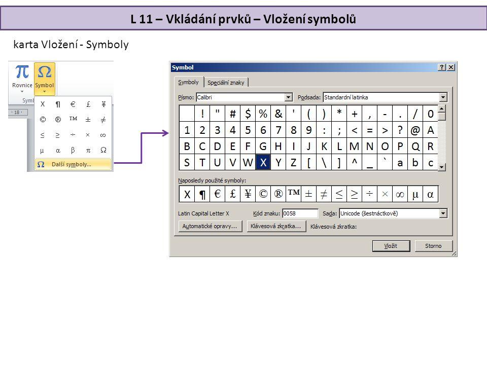 L 11 – Vkládání prvků – Vložení symbolů karta Vložení - Symboly