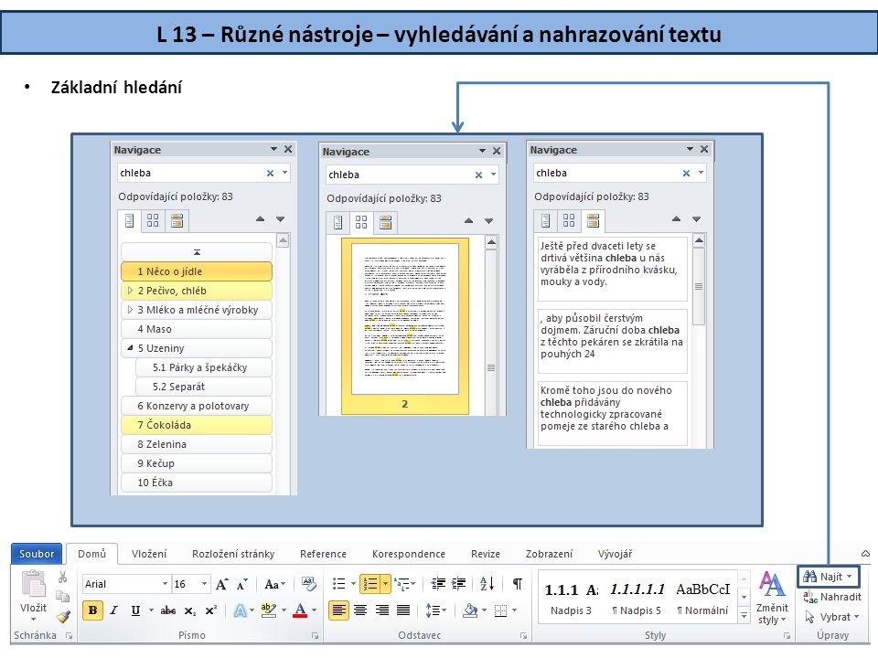 L 13 – Různé nástroje – vyhledávání a nahrazování textu • Základní hledání