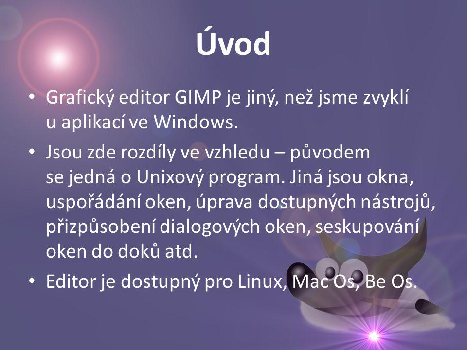 Úvod • Grafický editor GIMP je jiný, než jsme zvyklí u aplikací ve Windows.