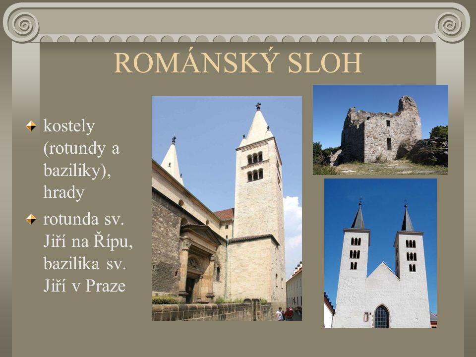 ROMÁNSKÝ SLOH kostely (rotundy a baziliky), hrady rotunda sv. Jiří na Řípu, bazilika sv. Jiří v Praze