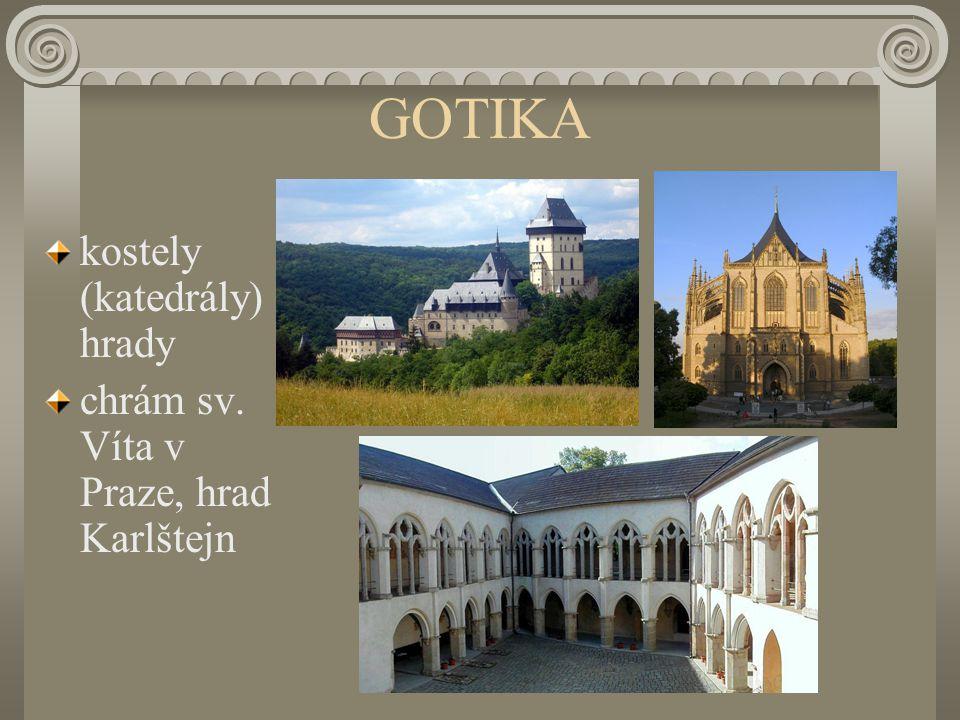 GOTIKA kostely (katedrály) hrady chrám sv. Víta v Praze, hrad Karlštejn