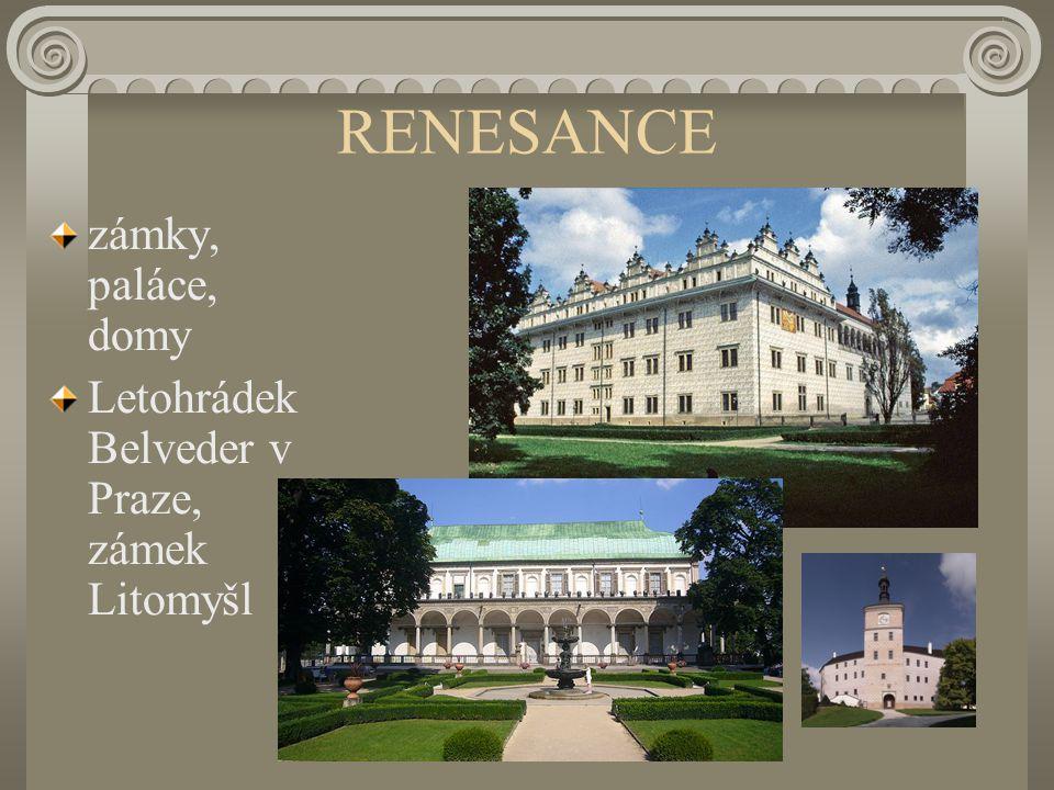 RENESANCE zámky, paláce, domy Letohrádek Belveder v Praze, zámek Litomyšl