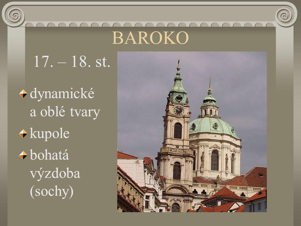 BAROKO dynamické a oblé tvary kupole bohatá výzdoba (sochy) 17. – 18. st.