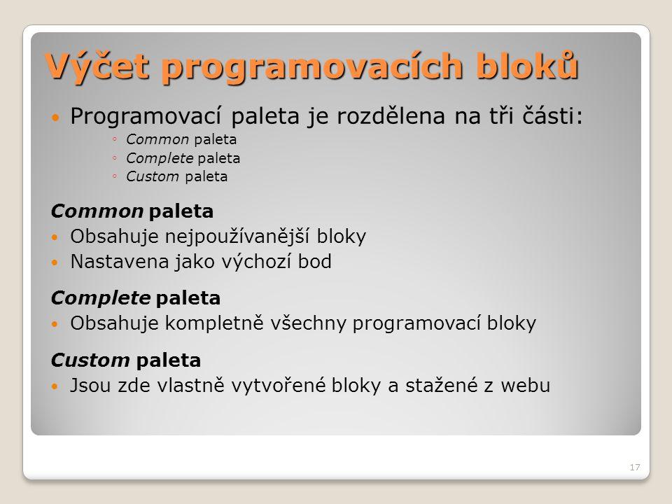 Výčet programovacích bloků  Programovací paleta je rozdělena na tři části: ◦ Common paleta ◦ Complete paleta ◦ Custom paleta Common paleta  Obsahuje