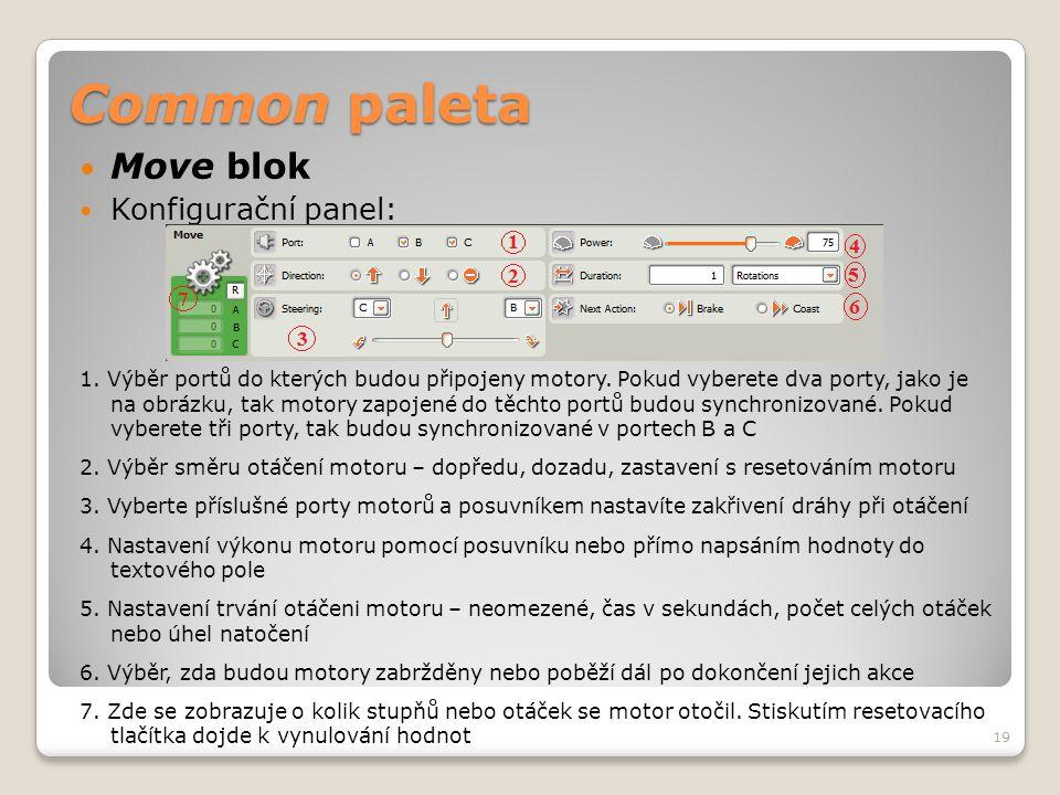 Common paleta  Move blok  Konfigurační panel: 1. Výběr portů do kterých budou připojeny motory. Pokud vyberete dva porty, jako je na obrázku, tak mo
