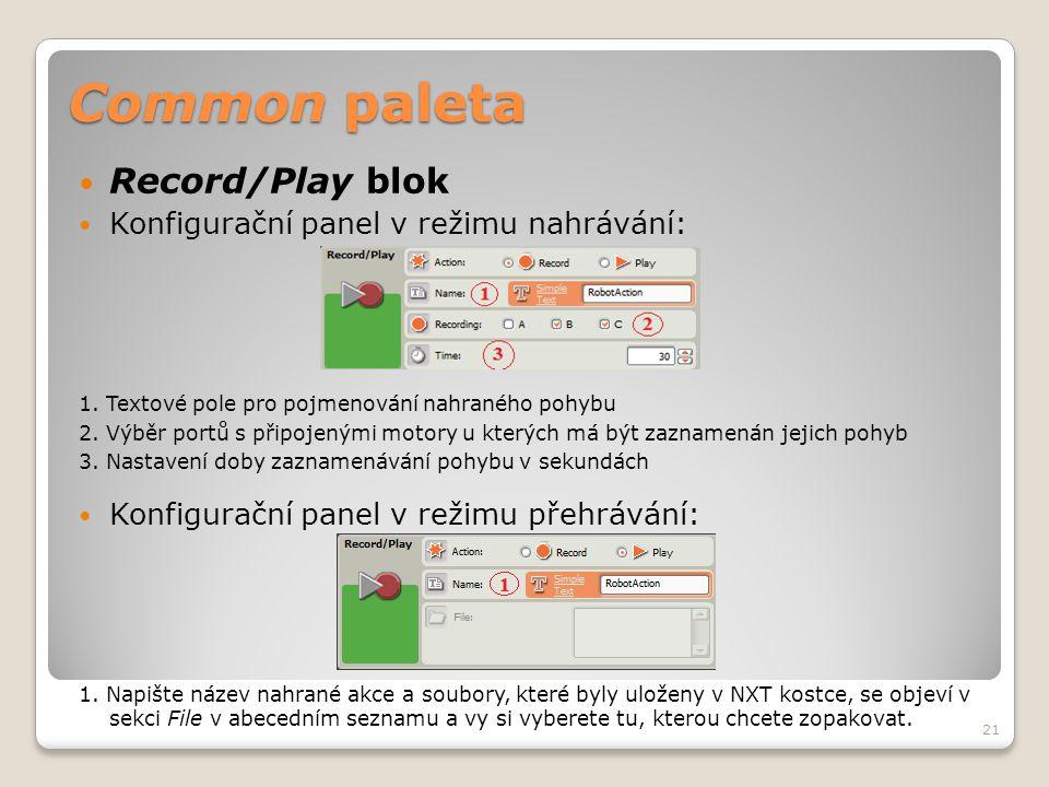 Common paleta  Record/Play blok  Konfigurační panel v režimu nahrávání: 1. Textové pole pro pojmenování nahraného pohybu 2. Výběr portů s připojeným