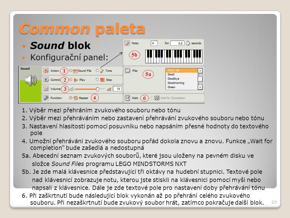 Common paleta  Sound blok  Konfigurační panel: 1. Výběr mezi přehráním zvukového souboru nebo tónu 2. Výběr mezi přehráváním nebo zastavení přehrává