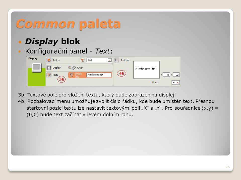 Common paleta  Display blok  Konfigurační panel - Text: 3b. Textové pole pro vložení textu, který bude zobrazen na displeji 4b. Rozbalovací menu umo