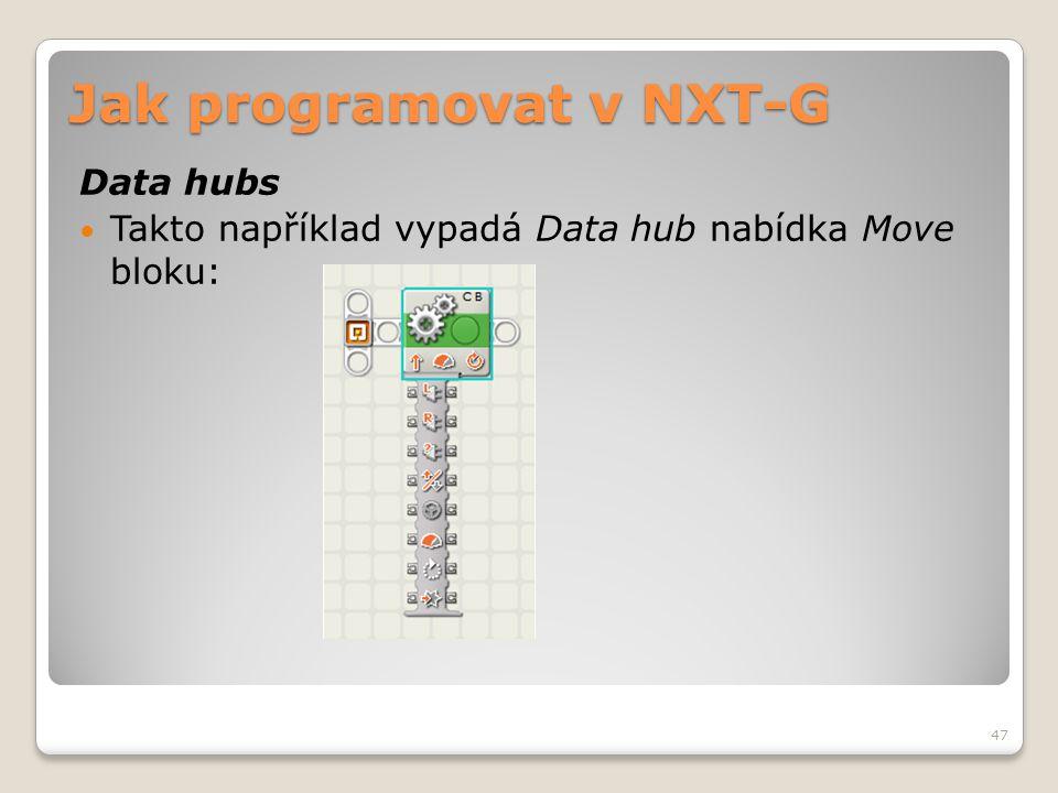 Jak programovat v NXT-G Data hubs  Takto například vypadá Data hub nabídka Move bloku: 47