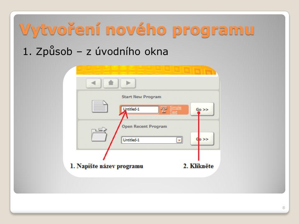 Vytvoření nového programu 2. Způsob – z roletové nabídky 3. Způsob – tlačítkem z lišty 9