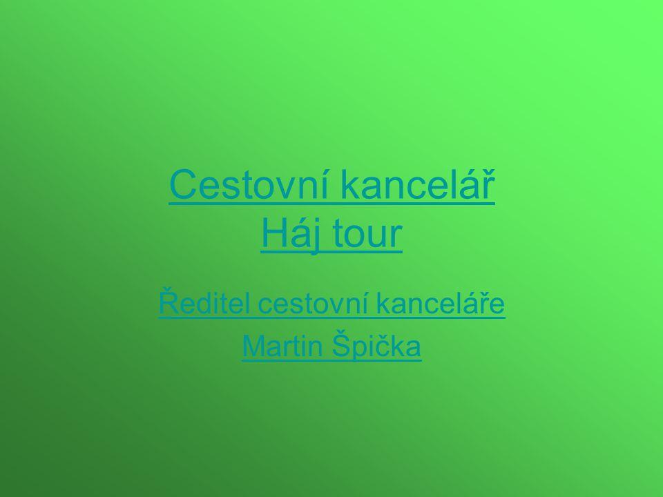 Cestovní kancelář Háj tour Ředitel cestovní kanceláře Martin Špička
