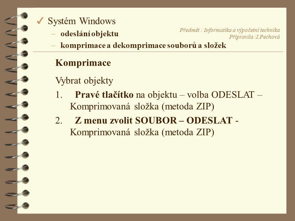 Předmět : Informatika a výpočetní technika Připravila :I.Pechová Komprimace Vybrat objekty 1.