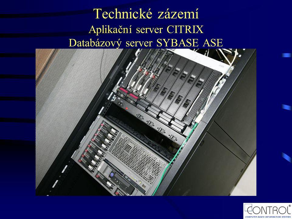Technické zázemí Aplikační server CITRIX Databázový server SYBASE ASE