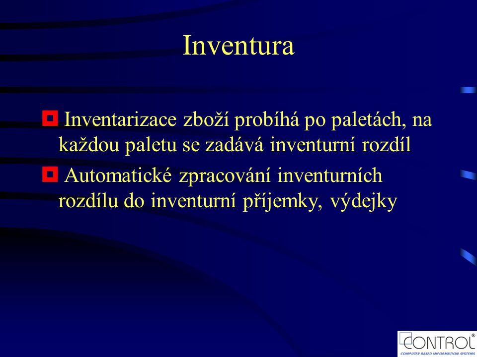 Inventura  Inventarizace zboží probíhá po paletách, na každou paletu se zadává inventurní rozdíl  Automatické zpracování inventurních rozdílu do inventurní příjemky, výdejky