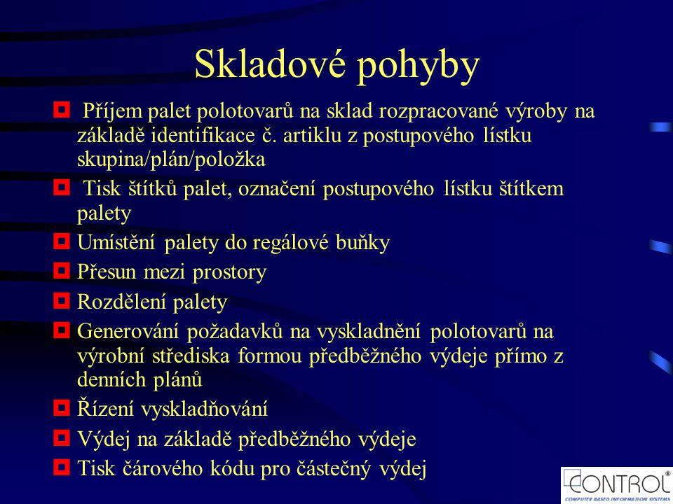 Skladové pohyby  Příjem palet polotovarů na sklad rozpracované výroby na základě identifikace č.