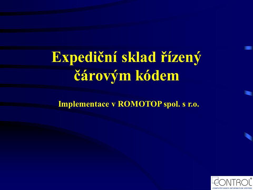 Expediční sklad řízený čárovým kódem Implementace v ROMOTOP spol. s r.o.
