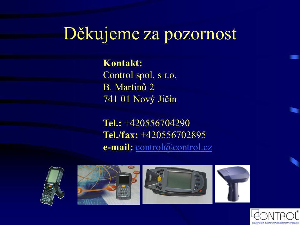Děkujeme za pozornost Kontakt: Control spol. s r.o. B. Martinů 2 741 01 Nový Jičín Tel.: +420556704290 Tel./fax: +420556702895 e-mail: control@control