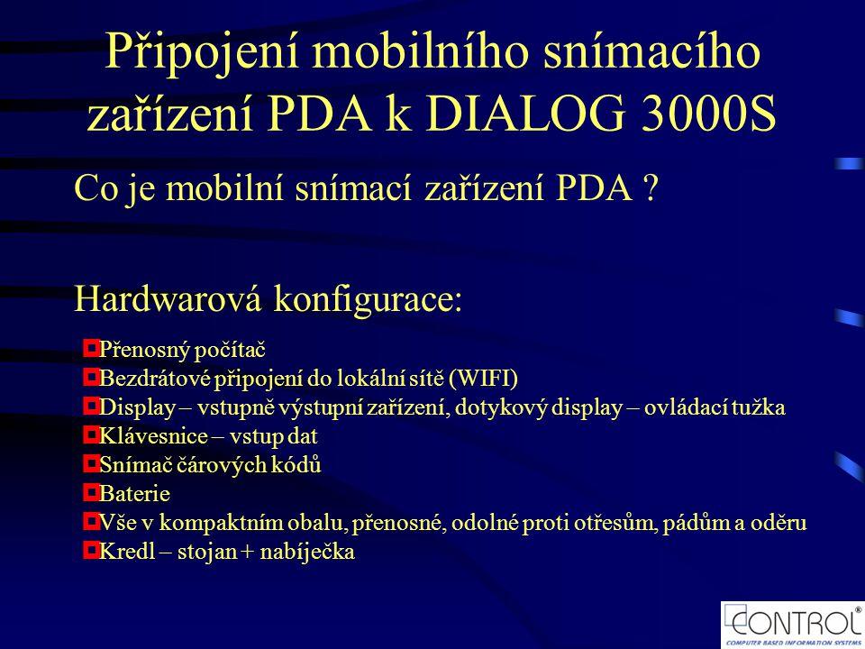 Připojení mobilního snímacího zařízení PDA k DIALOG 3000S Co je mobilní snímací zařízení PDA ? Hardwarová konfigurace:  Přenosný počítač  Bezdrátové