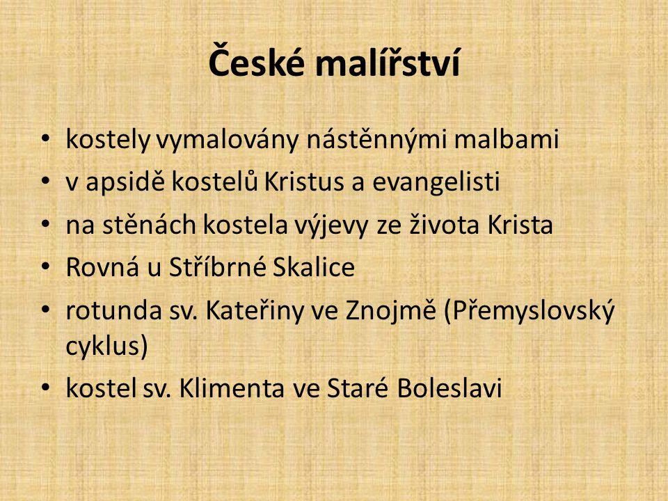 České malířství • kostely vymalovány nástěnnými malbami • v apsidě kostelů Kristus a evangelisti • na stěnách kostela výjevy ze života Krista • Rovná