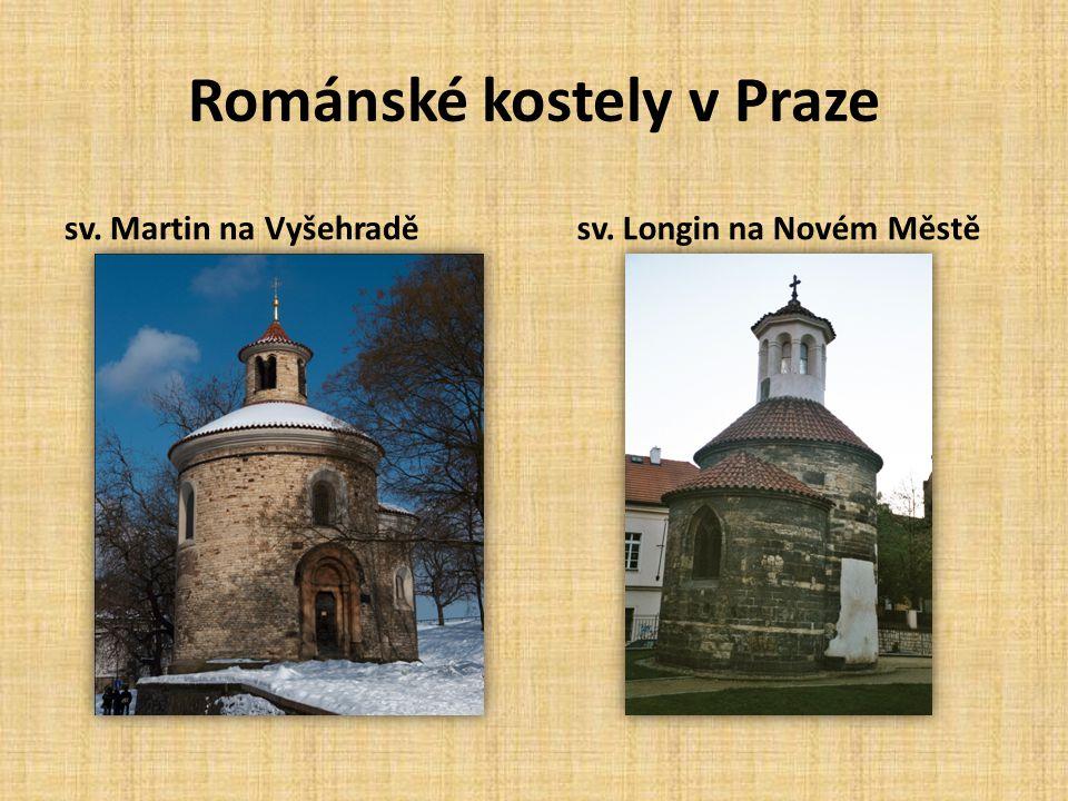 Románské kostely v Praze sv. Martin na Vyšehraděsv. Longin na Novém Městě