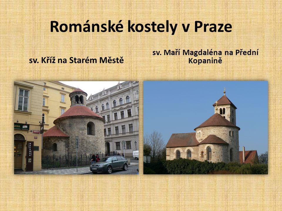 Románské kostely v Praze sv. Kříž na Starém Městě sv. Maří Magdaléna na Přední Kopanině