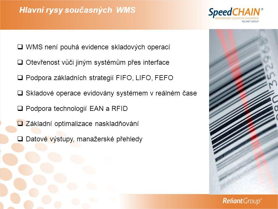 Hlavní rysy současných WMS  WMS není pouhá evidence skladových operací  Otevřenost vůči jiným systémům přes interface  Podpora základních strategií