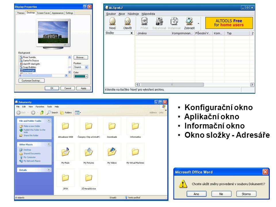• Konfigurační okno • Aplikační okno • Informační okno • Okno složky - Adresáře