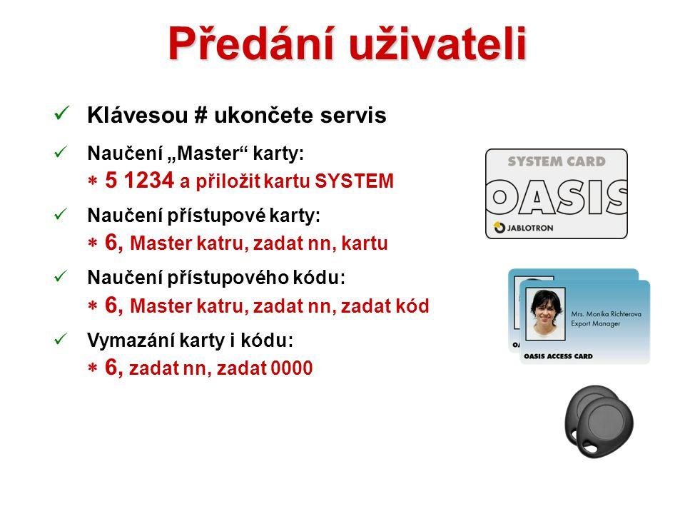 Předání uživateli  Systémová karta = srozumitelné předání  Uživatelské karty zjednodušují nastavení přístupu