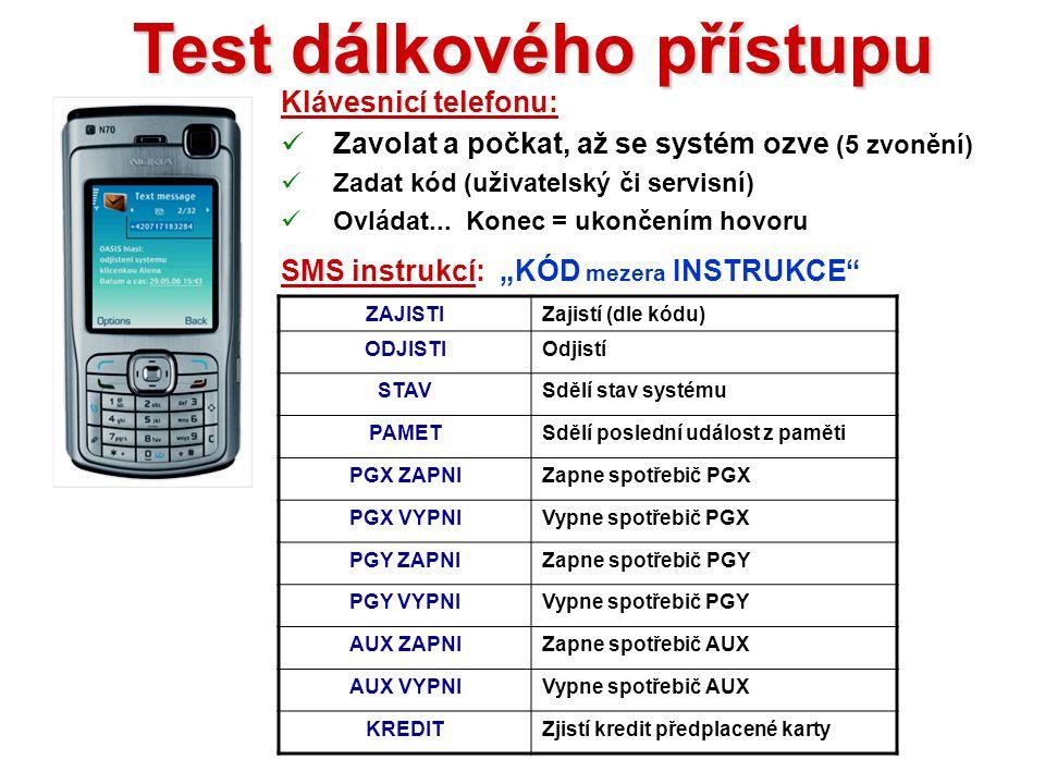 Test komunikátoru Obě tlačítka PANIK Poplachová SMS Výsledek:  Otestování funkce  Získání tel. čísla SIM