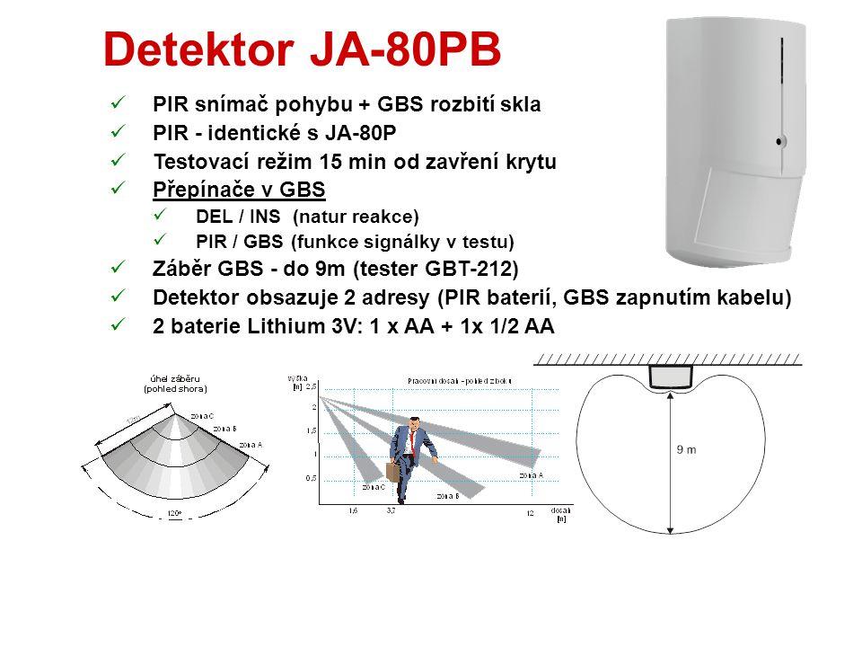 Detektor JA-80P  PIR snímač pohybu  1 drátový vstup (stejná rekce jako na senzor)  Testovací režim 15 min od zavření krytu  Přepínače  DEL / INS