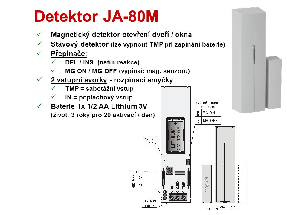 Detektor JA-80PB  PIR snímač pohybu + GBS rozbití skla  PIR - identické s JA-80P  Testovací režim 15 min od zavření krytu  Přepínače v GBS  DEL /