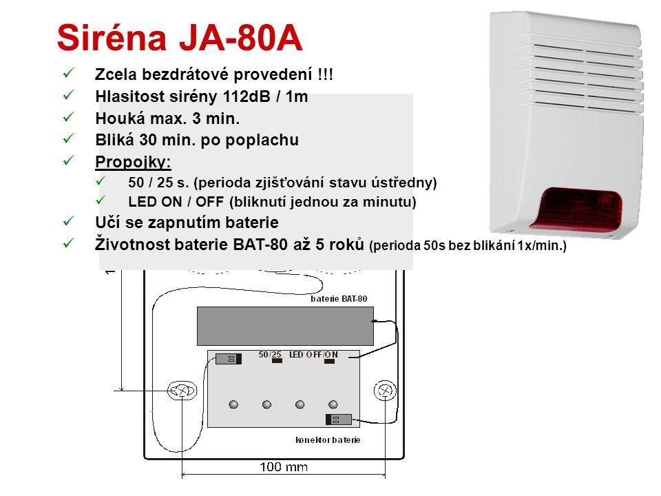 Siréna JA-80L  Generuje zvuky:  Siréna IW  Příchodové a odchodové pípání  Dveřní zvonek - 8 melodií  Ozvučení detektoru - 8 melodií  Signálka in