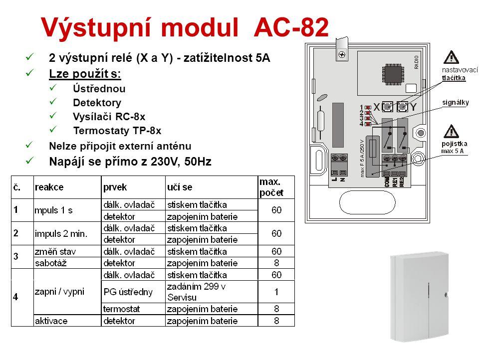 Výstupní modul UC-82  2 výstupní relé (X a Y) - zatížitelnost 2A  Lze použít s:  Ústřednou  Detektory  Vysílači RC-8x  Lze připojit externí anté