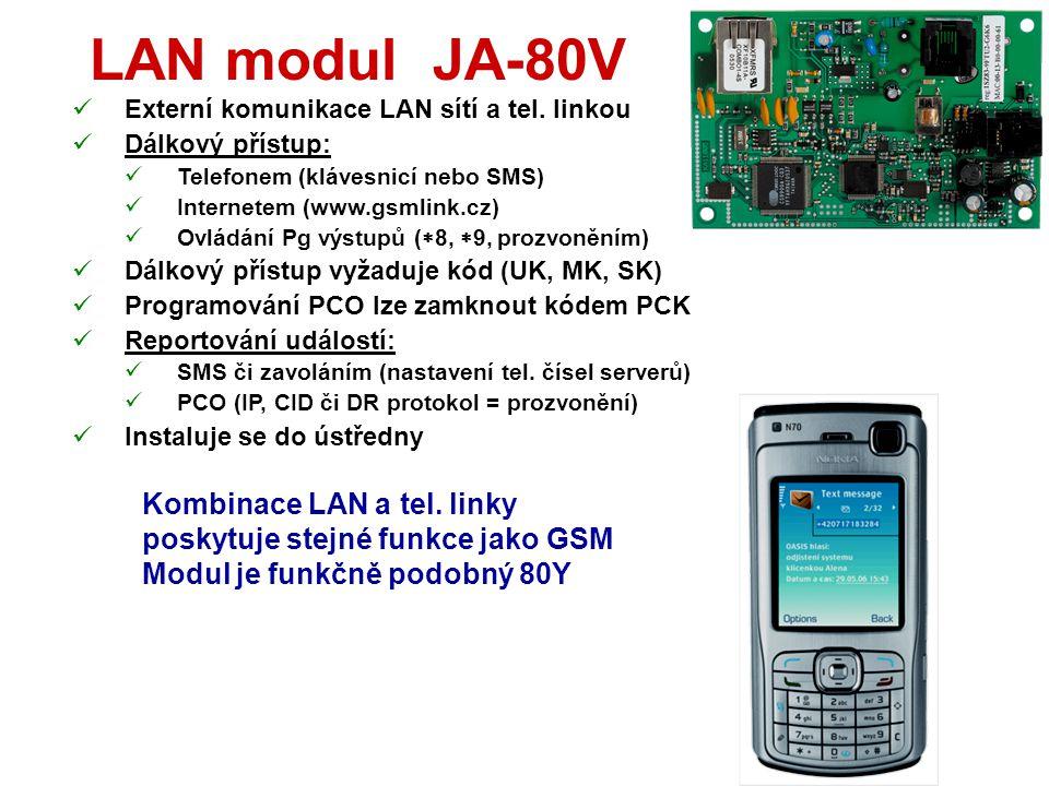 GSM modul JA-80Y  Instaluje se do ústředny  Externí komunikace GSM / GPRS sítí  Funguje jako GSM brána  Dálkový přístup:  Telefonem (klávesnicí n