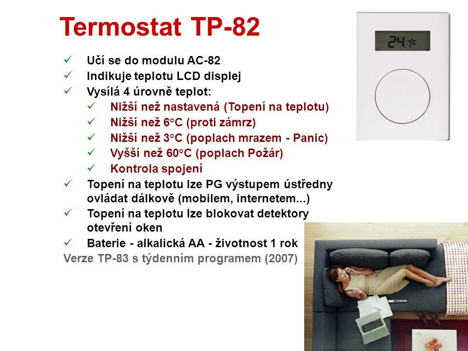 Termostat TP-80  Učí se do modulu AC-82  Vysílá 4 úrovně teplot:  Nižší než nastavená (Topení na teplotu)  Nižší než 6°C (proti zámrz)  Nižší než