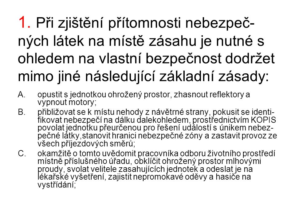 41.Fyzická osoba je mimo jiné povinna ze zákona o PO č.133/ 1985 ve znění pozdějších předpisů: A.