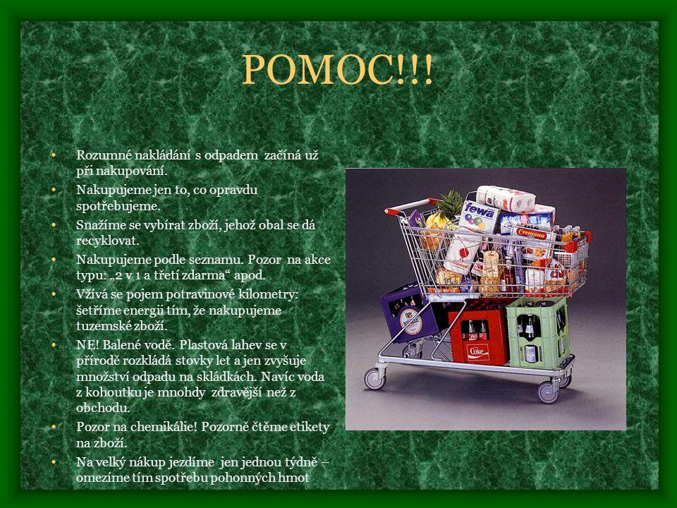POMOC!!.• Rozumné nakládání s odpadem začíná už při nakupování.