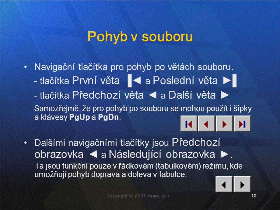10 Pohyb v souboru •Navigační tlačítka pro pohyb po větách souboru.