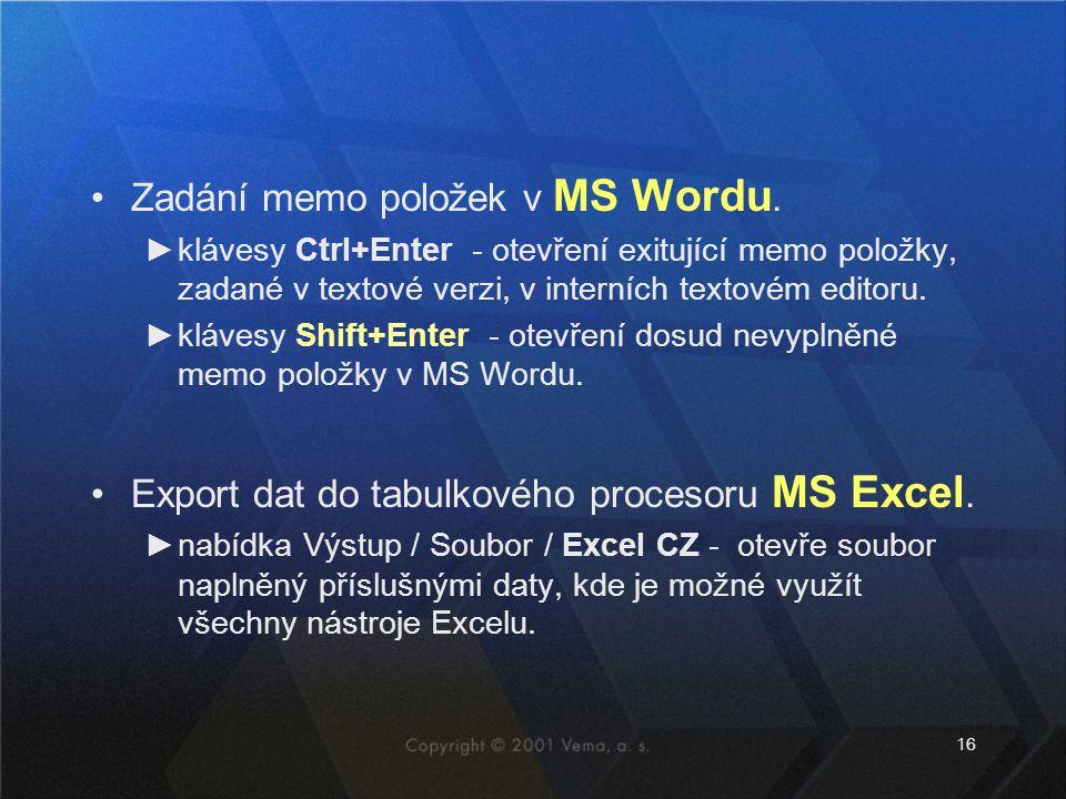 16 •Zadání memo položek v MS Wordu.