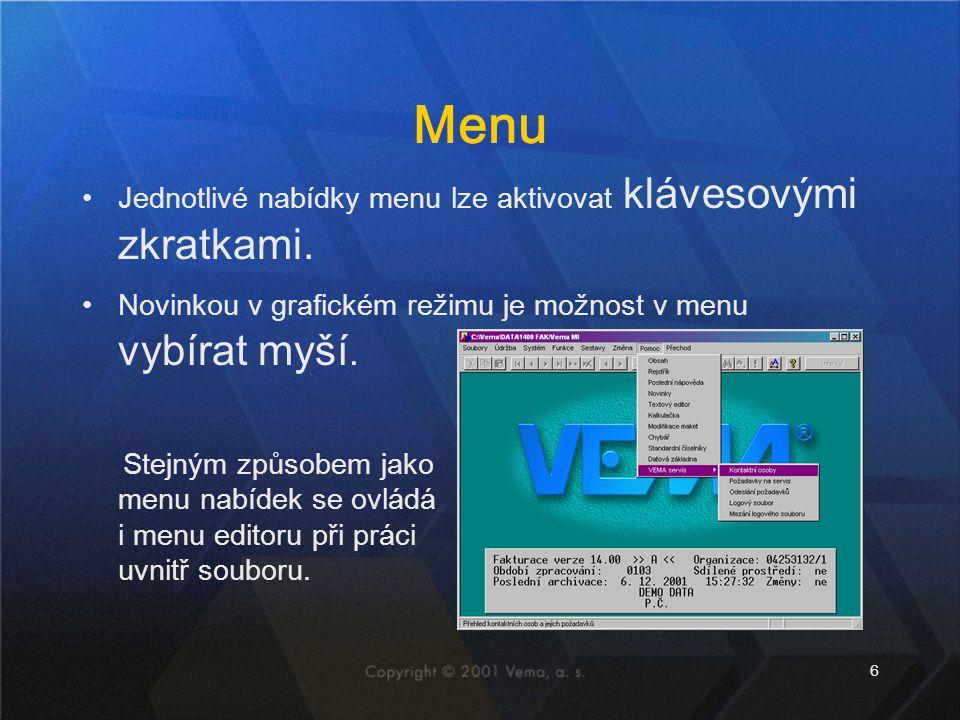 6 Menu •Jednotlivé nabídky menu lze aktivovat klávesovými zkratkami.