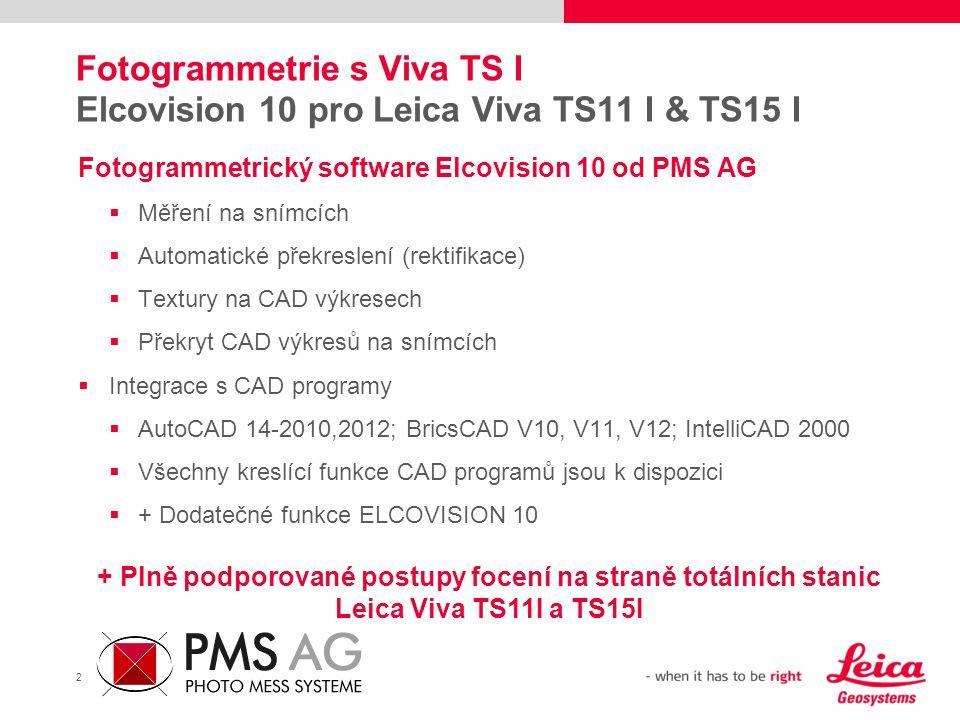 2 Fotogrammetrie s Viva TS I Elcovision 10 pro Leica Viva TS11 I & TS15 I Fotogrammetrický software Elcovision 10 od PMS AG  Měření na snímcích  Aut
