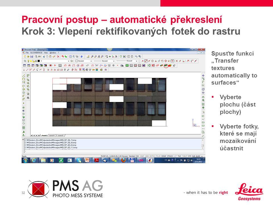 """32 Pracovní postup – automatické překreslení Krok 3: Vlepení rektifikovaných fotek do rastru Spusťte funkci """"Transfer textures automatically to surfac"""