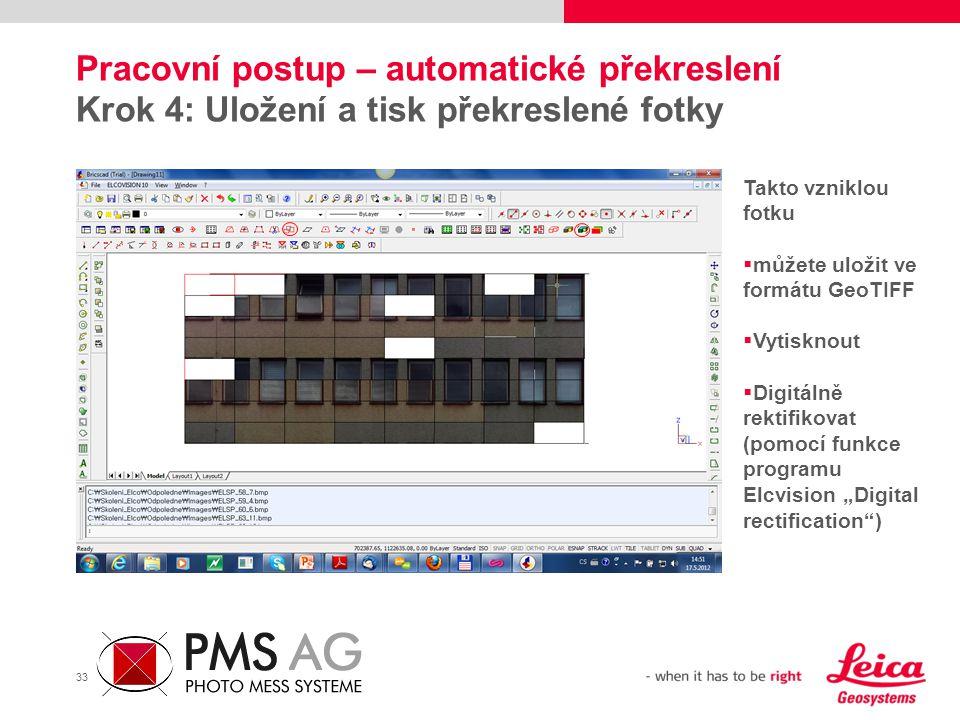 33 Pracovní postup – automatické překreslení Krok 4: Uložení a tisk překreslené fotky Takto vzniklou fotku  můžete uložit ve formátu GeoTIFF  Vytisk